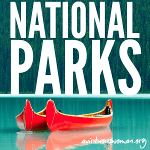 N is for National Parks @ AVirtuousWoman.org
