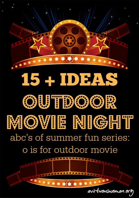 Outdoor Movie Night Ideas @ AVirtuousWoman.org