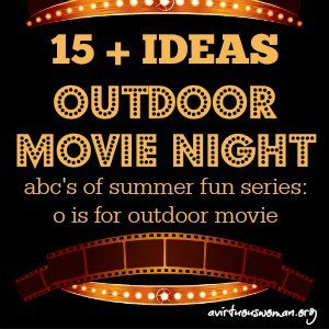 ABC's of Summer Fun {O is for Outdoor Movie Night}