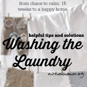 Tips for Washing the Laundry @ AVirtuousWoman.org ---- Part of the From Chaos to Calm series!!