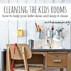 Cleaning the Kids Bedrooms