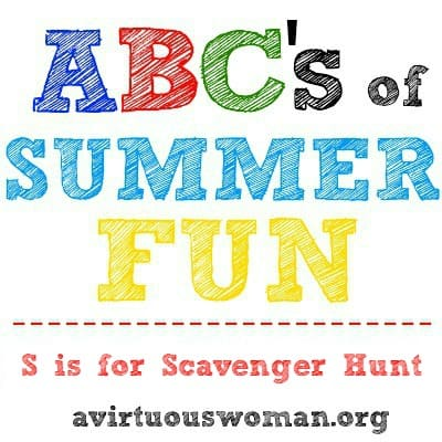 {ABC's of Summer Fun} S is for Scavenger Hunt @ AVirtuousWoman.org