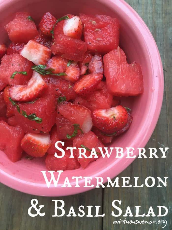 Strawberry, Watermelon, and Basil Salad @ AVirtuousWoman.org