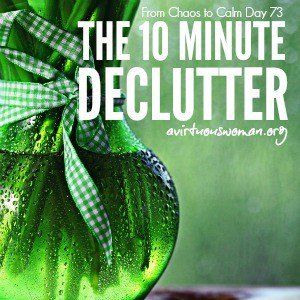 The 10 Minute Declutter @ AVirtuousWoman.org