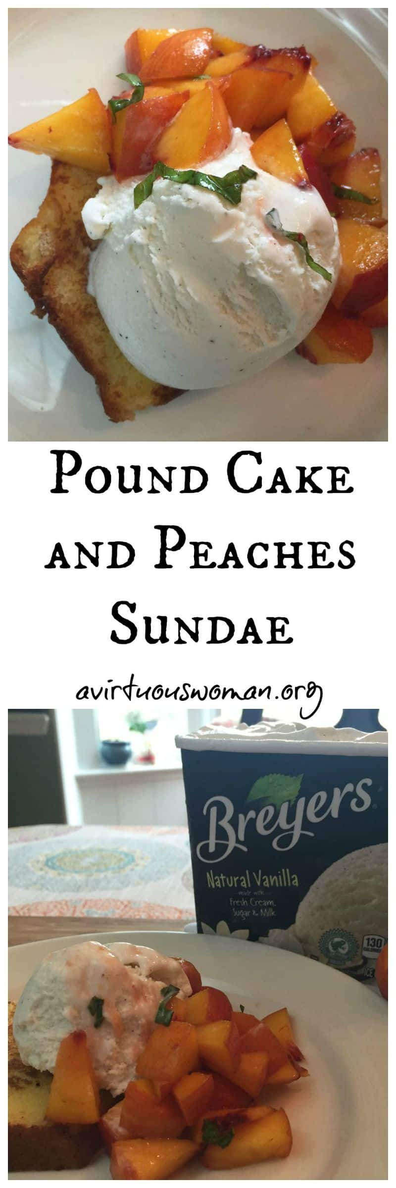 Pound Cake and Peaches Sundae @ AVirtuousWoman.org