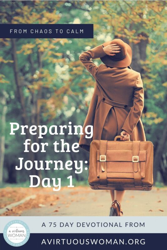 Preparing for this Journey - From Chaos to Calm 15 Weeks to a Happy Home: Day 1 @ AVirtuousWoman.org