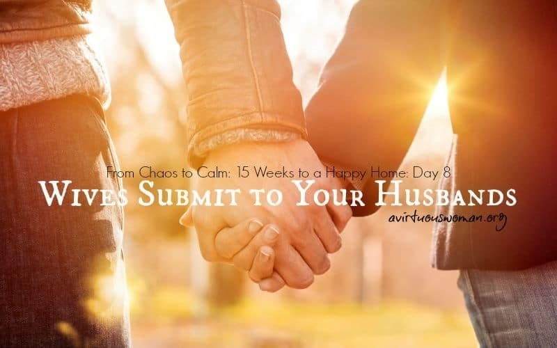 Wives Submit to Your Husbands {Day 8}