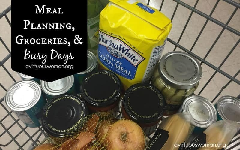 Meal Planning, Groceries, and Busy Days