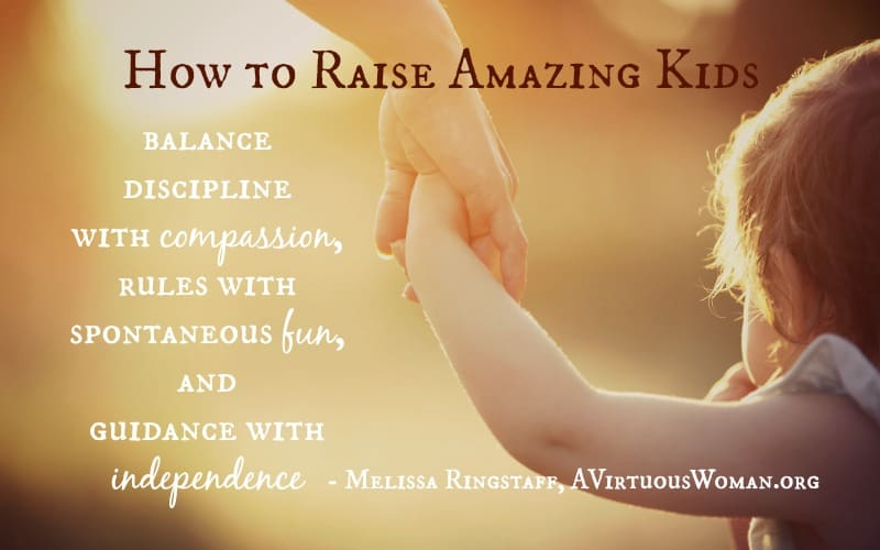 How to Raise Amazing Kids @ AVirtuousWoman.org