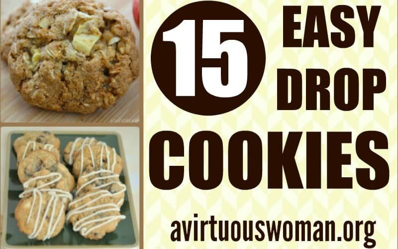 15 Easy Drop Cookie Recipes you'll love! @ AVirtuousWoman.org