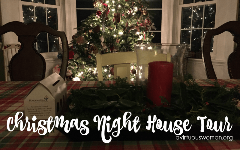 Christmas Night House Tour @ AVirtuousWoman.org