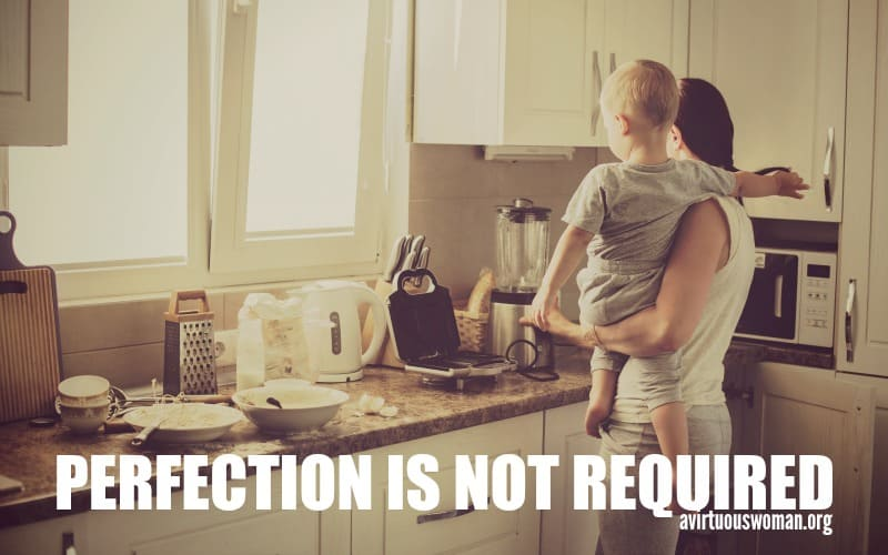 Perfection is NOT Required @ AVirtuousWoman.org