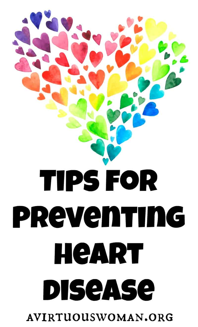 Did you know heart disease is the #1 killer of women in the U.S.? Check out these 4 Tips for Preventing Heart Disease @ AVirtuousWoman.org