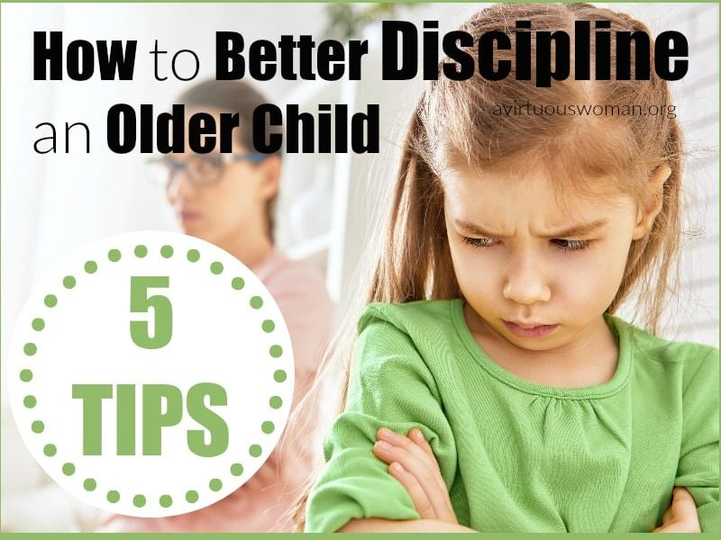 How to Better Discipline an Older Child @ AVirtuousWoman.org ----- Click to learn 5 Ways to Discipline your older child when you need to make a change!