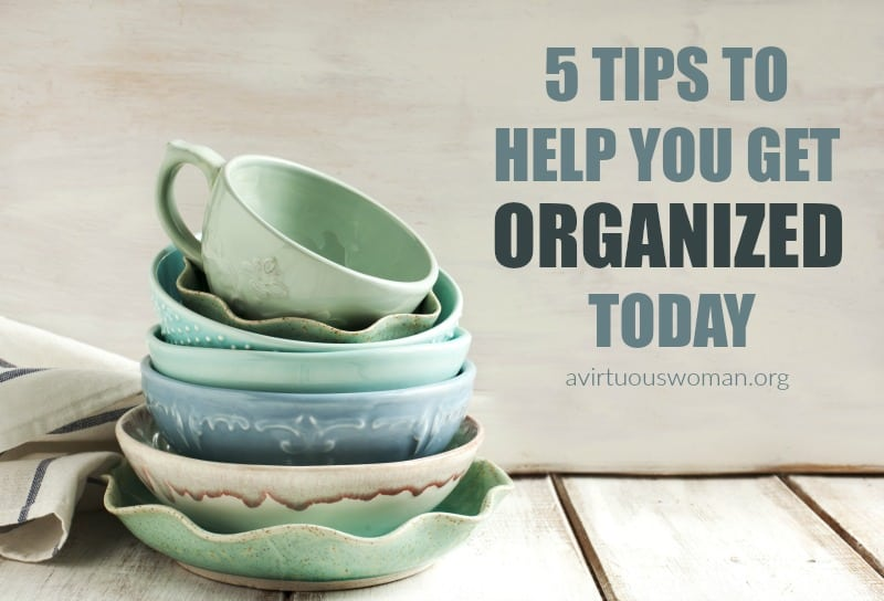 5 Simple Tips to Help You Get Organized Today