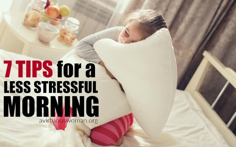 7 Tips for a Less Stressful Morning @ AVirtuousWoman.org