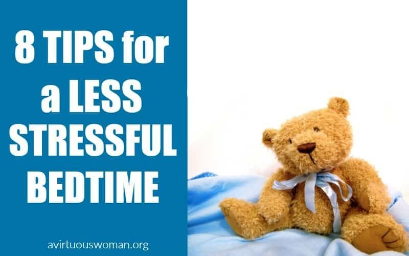 8 Tips for a Less Stressful Bedtime @ AVirtuousWoman.org