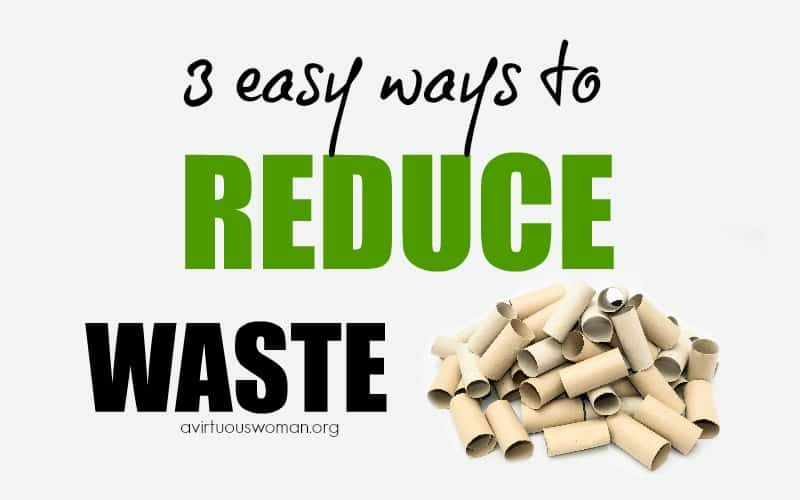 3 Ways to Easily Reduce Waste