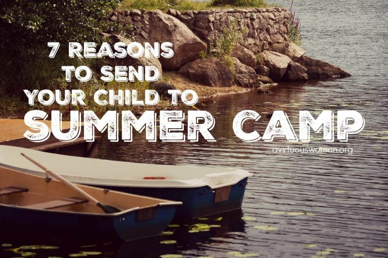 7 Reasons to Send Your Child to Summer Camp