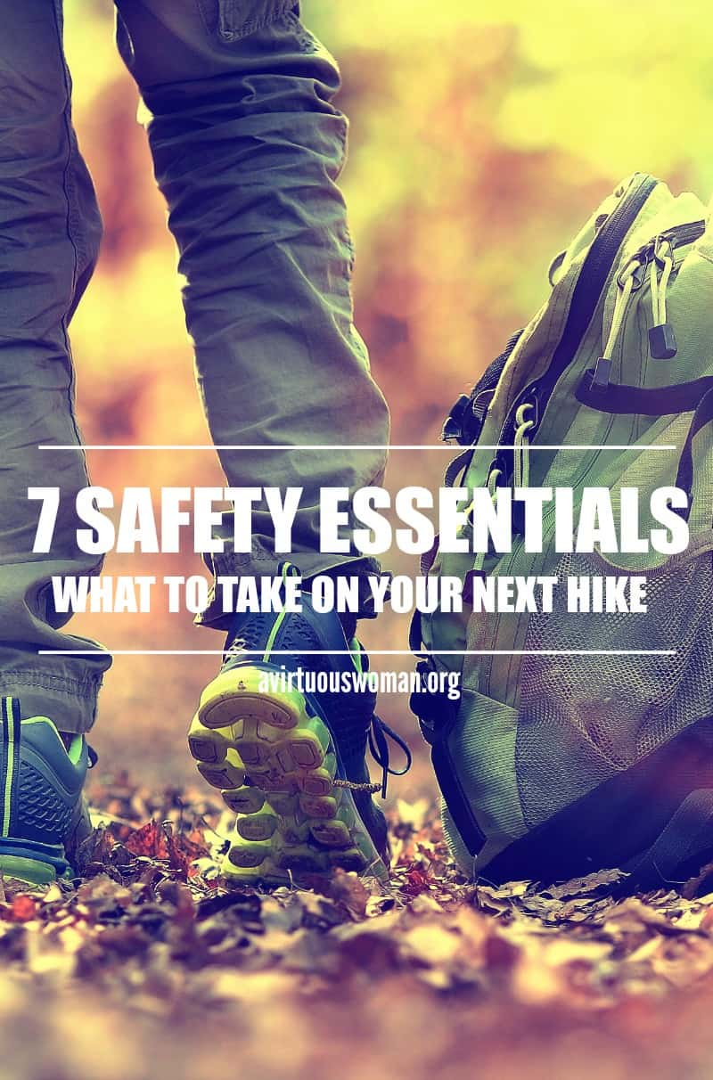7 Safety Essentials for Your Next Hike @ AVirtuousWoman.org