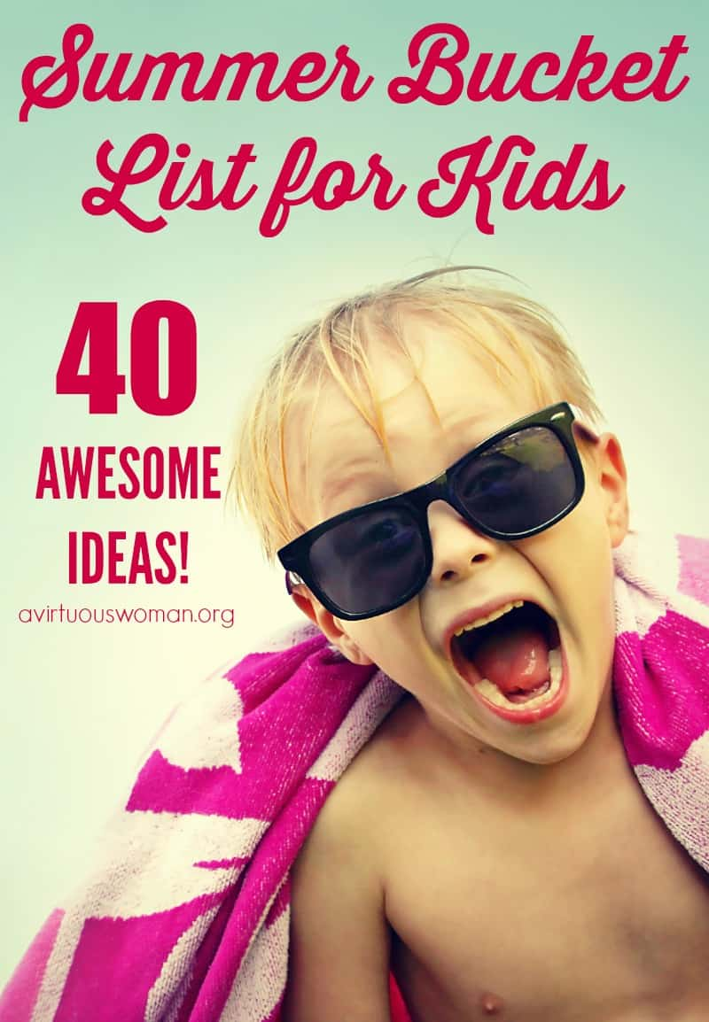 Summer Bucket List for Kids @ AVirtuousWoman.org