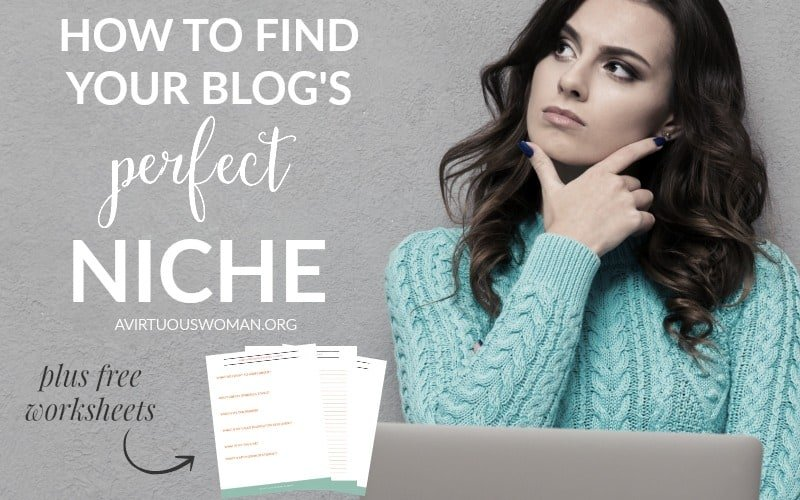 How to Find Your Blog's Perfect Niche @ AVirtuousWoman.org