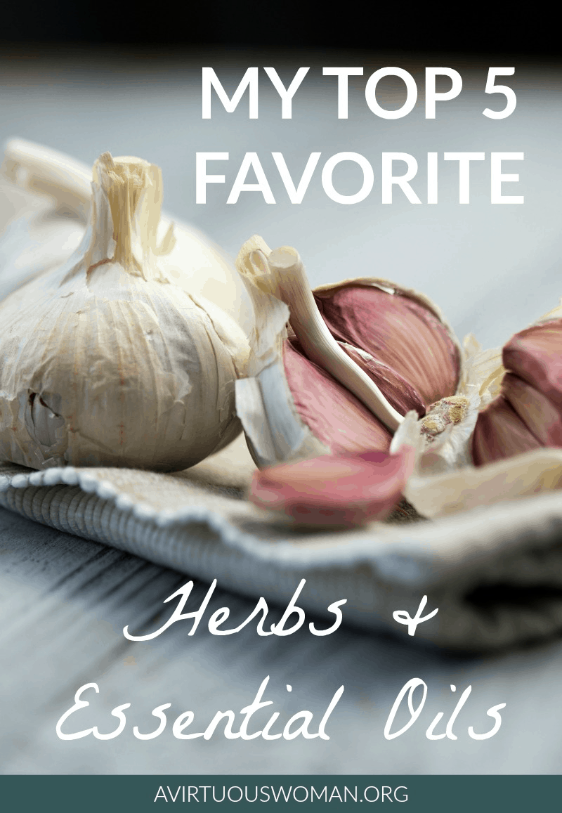 My Top 5 Favorite Herbs and Essential Oils @ AVirtuousWoman.org