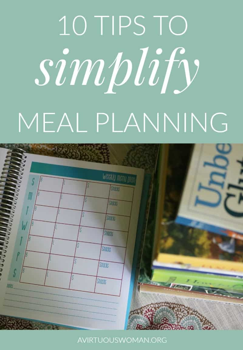 10 Tips to Simplify Meal Planning @ AVirtuousWoman.org