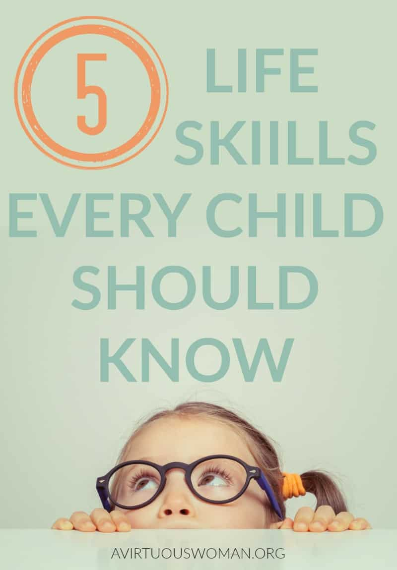 5 Life Skills Every Child Should Know @ AVirtuousWoman.org