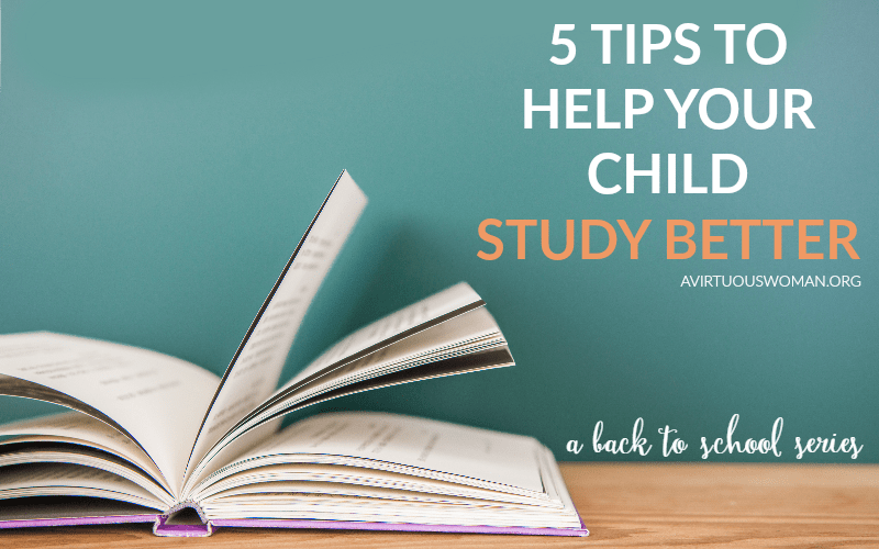 5 Tips to Help Your Child Study Better @ AVirtuousWoman.org