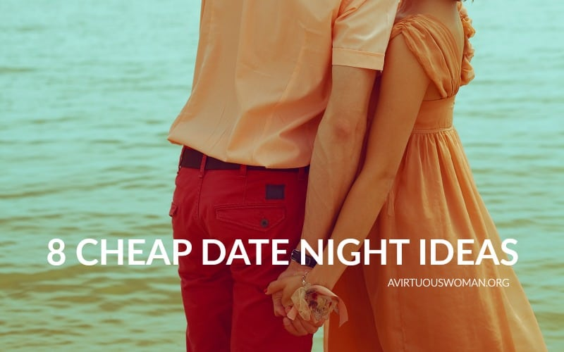 8 Cheap Date Night Ideas @ AVirtuousWoman.org