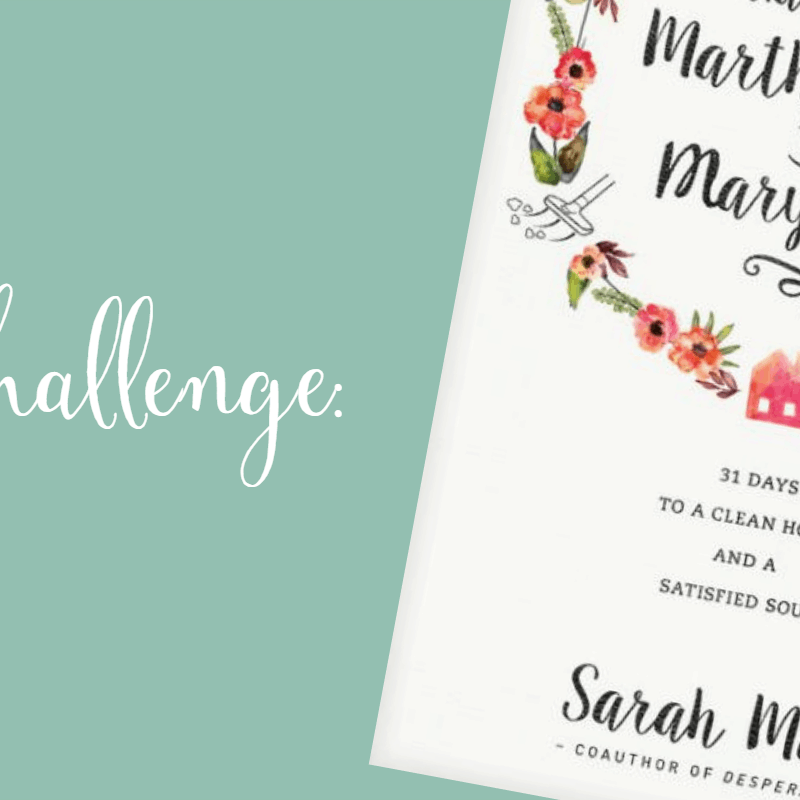 Having a Martha Home the Mary Way: 31 Day Chalenge