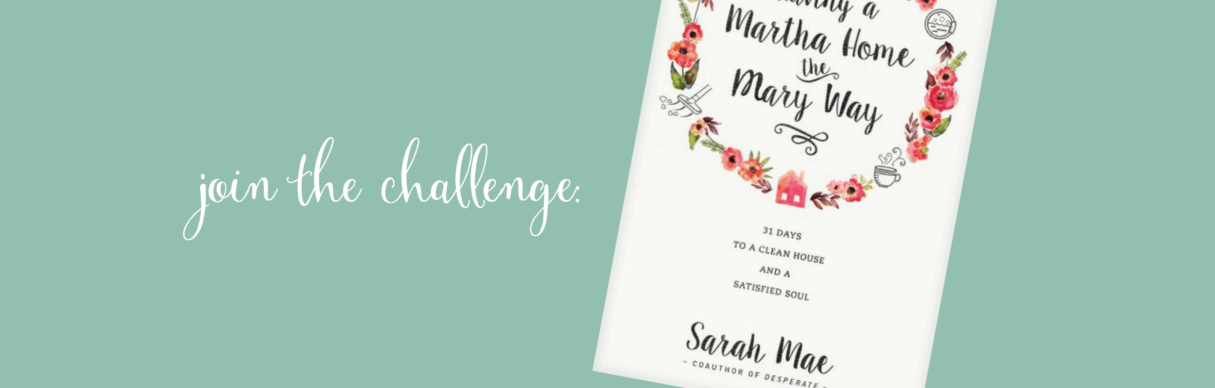 Having a Martha Home the Mary Way: 31 Day Challenge