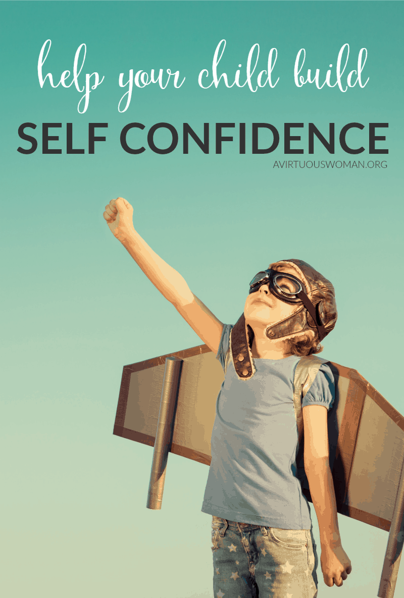 Help Your Child Build Self-Confidence @ AVirtuousWoman.org