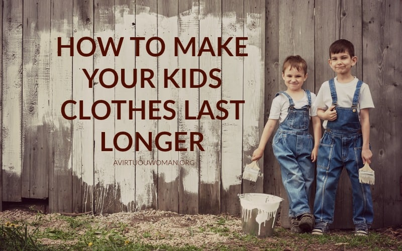 How to Make Your Kids Clothes Last Longer @ AVirtuousWoman.org
