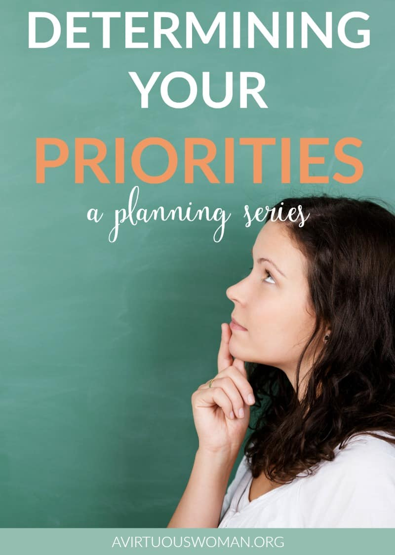 Determining Your Priorities @ AVirtuousWoman.org