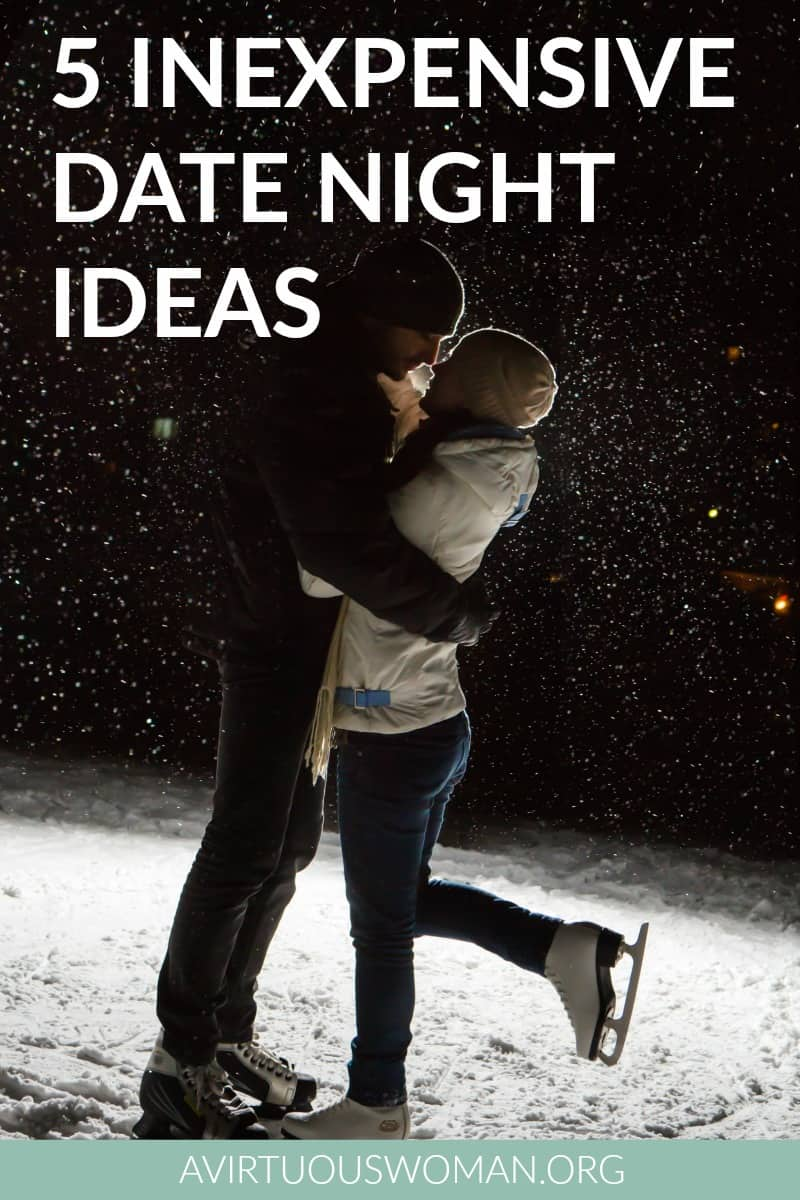 5 Inexpensive Date Night Ideas @ AVirtuousWoman.org