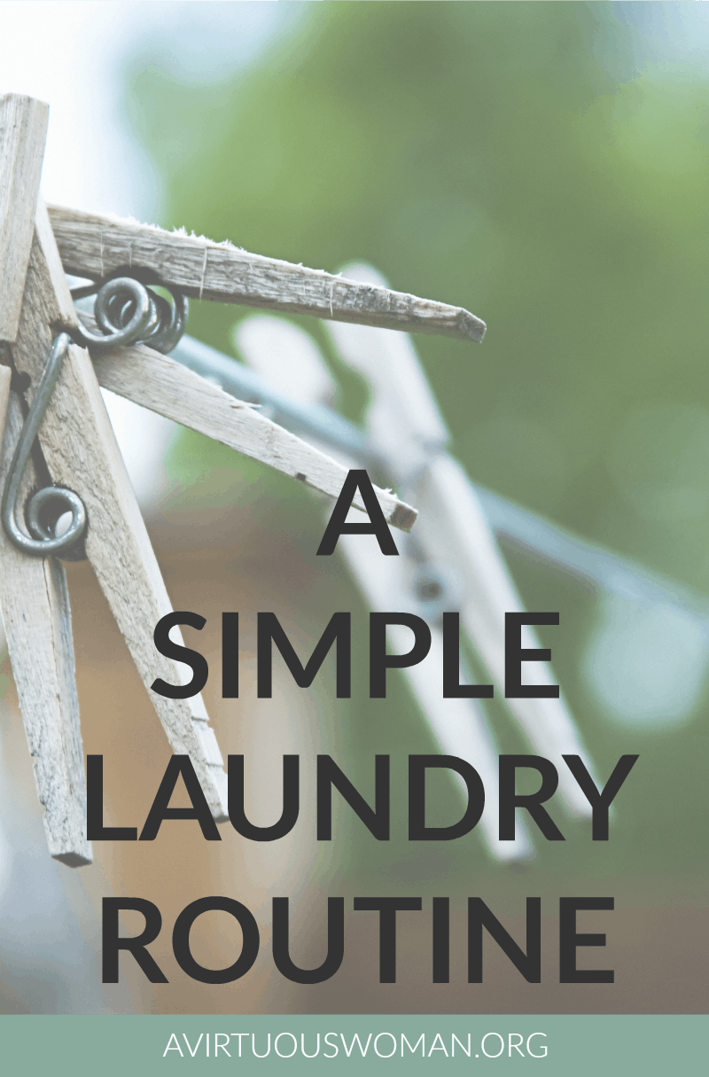 A Simple Laundry Routine @ AVirtuousWoman.org