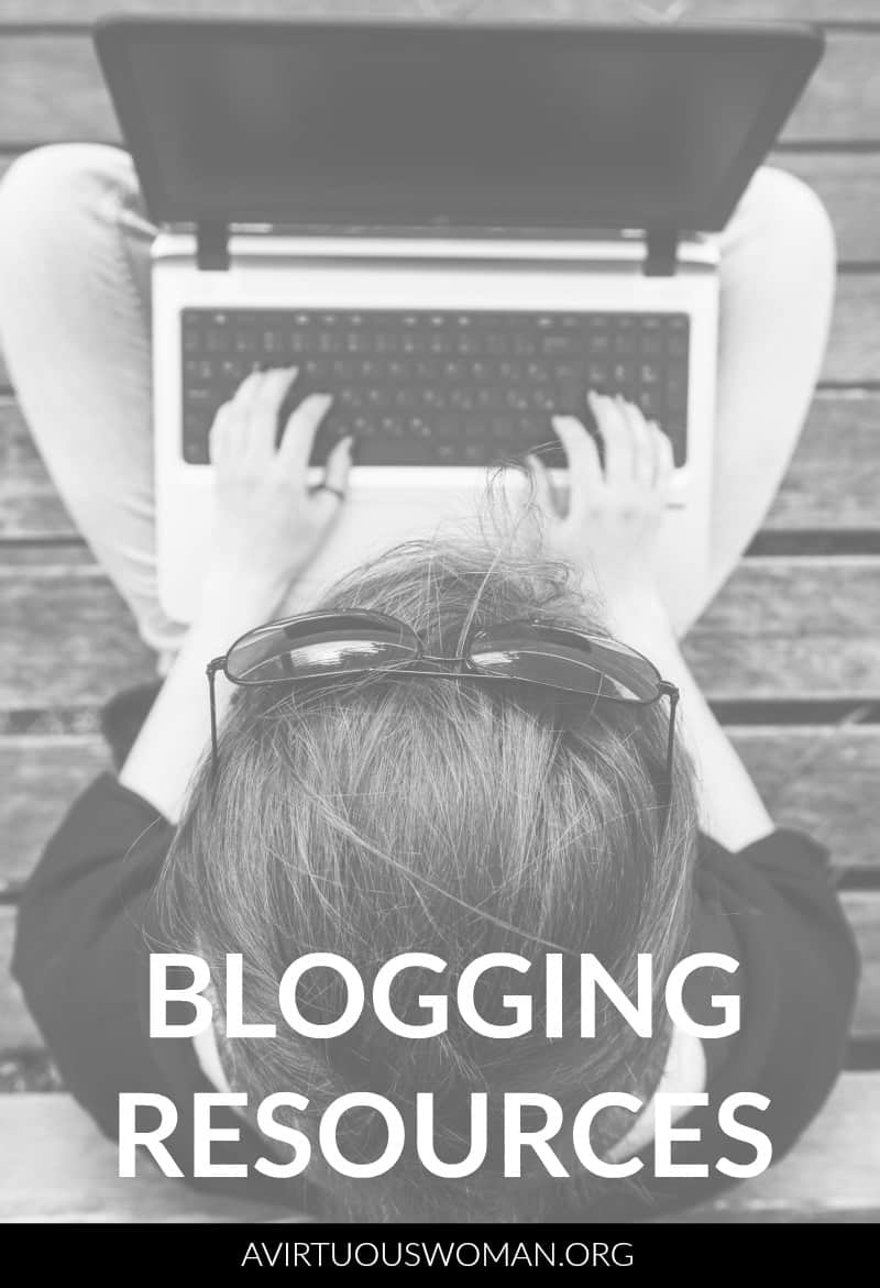 My Favorite Blogging Resources @ AVirtuousWoman.org