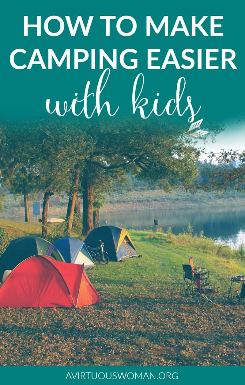 How to Make Camping with Kids Easier @ AVirtuousWoman.org