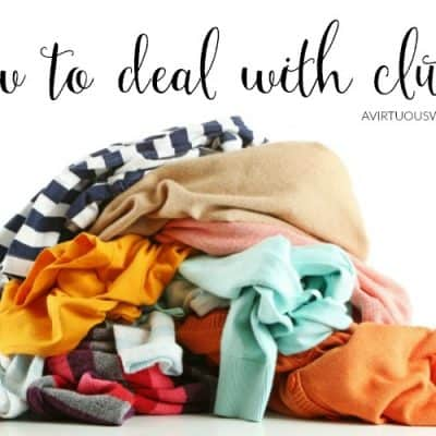 How to Deal with Clutter #ATimeToClean