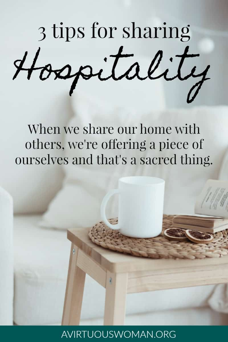 3 Tips for Sharing Hospitality at Home @ AVirtuousWoman.org