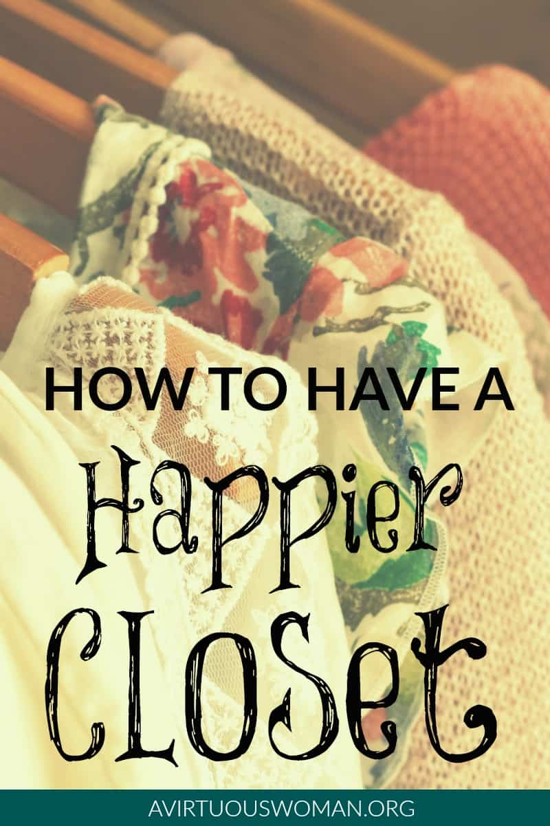 How to Have a Happier Closet @ AVirtuousWoman.org
