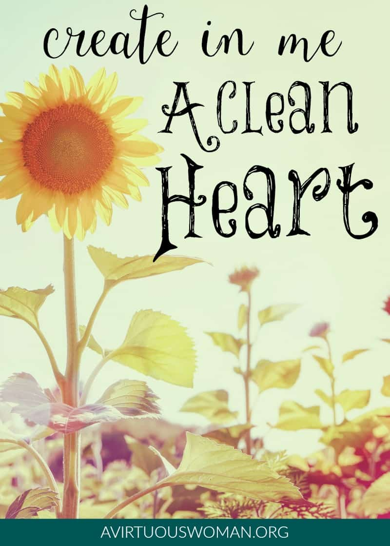 Create in Me a Clean Heart @ AVirtuousWoman.org