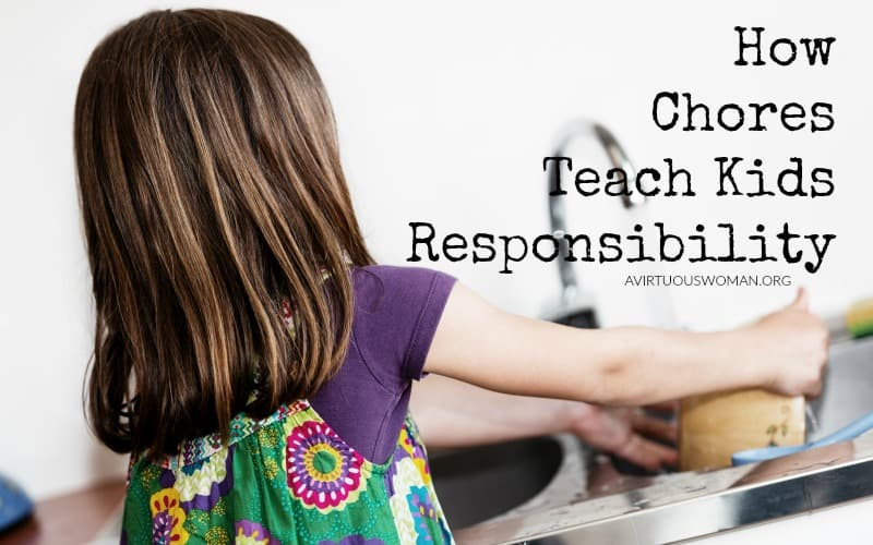 How Chores Teach Kids Responsibility @ AVirtuousWoman.org