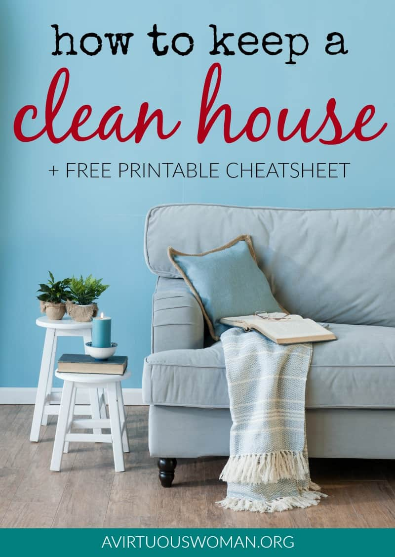 How to Keep a Clean House - A Virtuous Woman | A Proverbs 31 Ministry