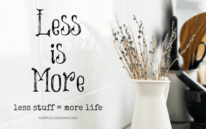 How Less Stuff = More Life @ AVirtuousWoman.org
