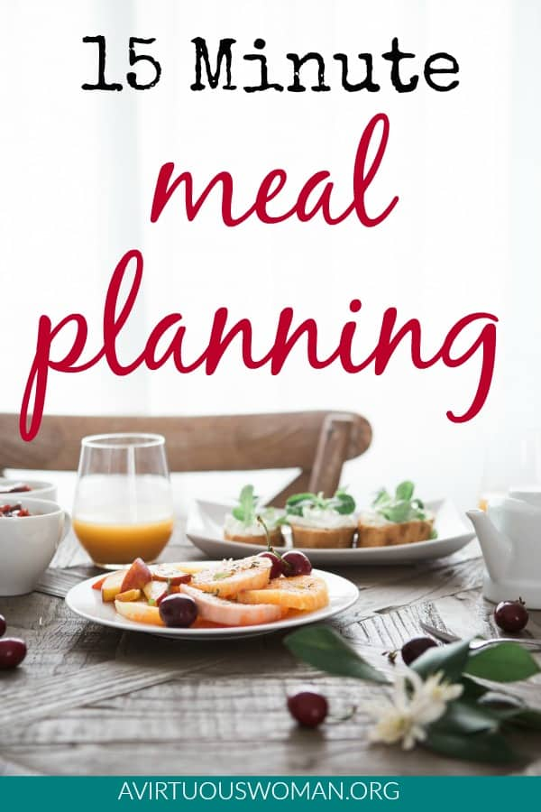 15 Minute Meal Planning Tips and Tricks + Free Printable Meal Planning Cheat Sheet @ AVirtuousWoman.org