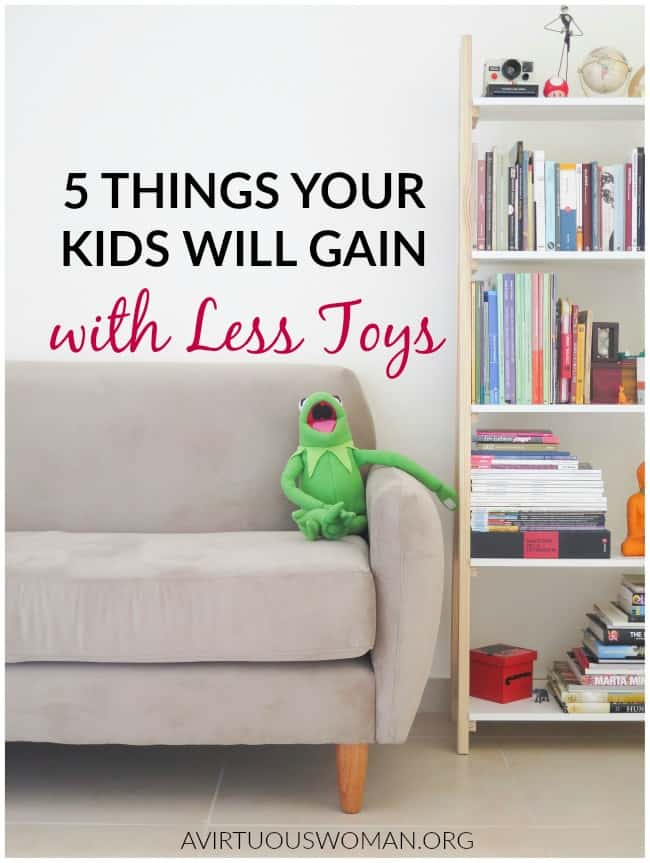 5 Things Your Kids will Gain with Less Toys @ AVirtuousWoman.org