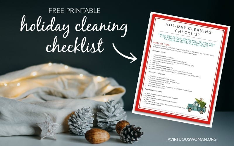 Free Printable Holiday Cleaning Checklist @ AVirtuousWoman.org